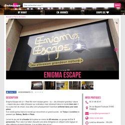 Enigma Escape : Parcs de loisirs Parcs de loisirs à Toulouse - Toulouscope.fr
