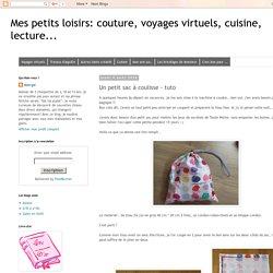 Mes petits loisirs: couture, voyages virtuels, cuisine, lecture...: Un petit sac à coulisse - tuto