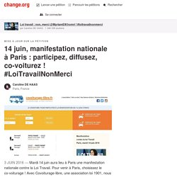 14 juin, manifestation nationale à Paris : participez, diffusez, co-voiturez ! #LoiTravailNonMerci