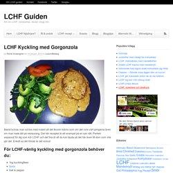 LCHF: Löjligt god kyckling med gorgonzolasås