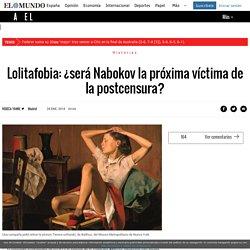 Lolitafobia: ¿será Nabokov la próxima víctima de la postcensura?