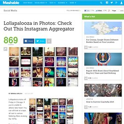 Lollapalooza in Photos: Check Out This Instagram Aggregator