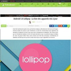 Android 5.0 Lollipop : La liste des appareils mis à jour