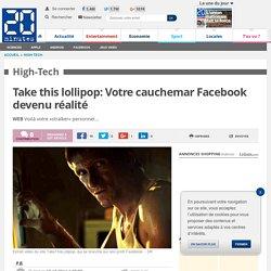 Take this lollipop: Votre cauchemar Facebook devenu réalité