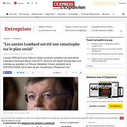 """""""Les années Lombard ont été une catastrophe sur le plan social"""""""
