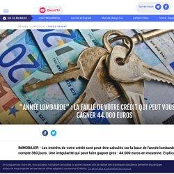 """""""Année lombarde"""" : la faille de votre crédit qui peut vous faire gagner 44.000 euros - LCI"""