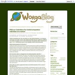 FAQ sur l'entretien d'un lombricomposteur individuel à la maison - Le WorgaBlog