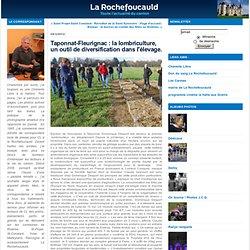 Taponnat-Fleurignac : la lombriculture, un outil de diversification dans l'élevage. : La-Rochefoucauld