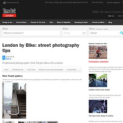 London by Bike - Nick Turpin's photography tips