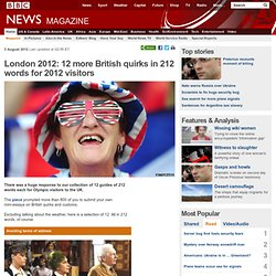London 2012: 12 more British quirks in 212 words for 2012 visitors