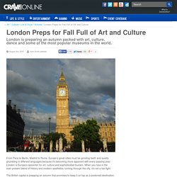 London Preps for Fall Full of Art and Culture