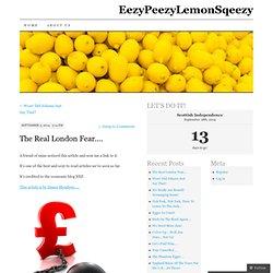 The Real London Fear…. | EezyPeezyLemonSqeezy