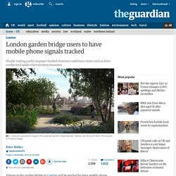 London garden bridge users to have mobile phone signals tracked