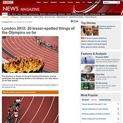 London 2012: 20 lesser-spotted things of the Olympics so far