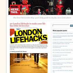 20 London lifehacks to make your life that little bit lovelier