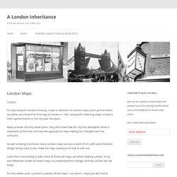 London Maps - A London Inheritance