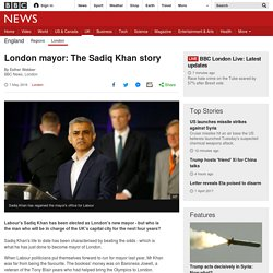 London mayor: The Sadiq Khan story