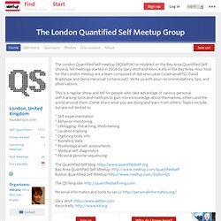 The London Quantified Self Meetup Group (London, England