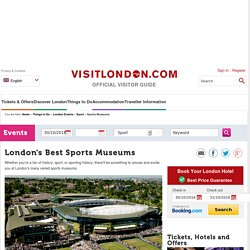 London's Best Sports Museums - The best Sporting Museums in London