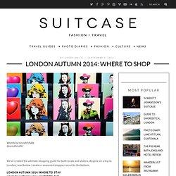 LONDON AUTUMN 2014: WHERE TO SHOP
