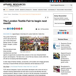 The London Textile Fair to begin next month
