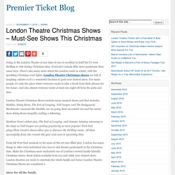 London Theatre Christmas Shows – Must-See Shows This Christmas