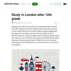 Study in London after 12th grade.