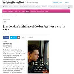 Joan London's third novel Golden Age lives up to its name