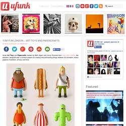 Yum Yum London – Art Toys and Papercrafts
