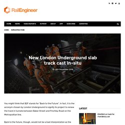 New London Underground slab track cast in-situ – Rail Engineer