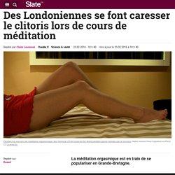 Des Londoniennes se font caresser le clitoris lors de cours de méditation