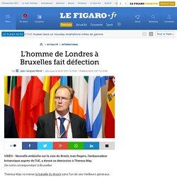 L'homme de Londres à Bruxelles fait défection