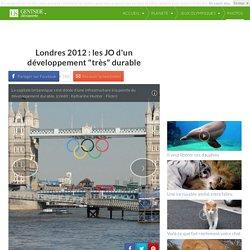 """Londres 2012 : les JO d'un développement """"très"""" durable"""