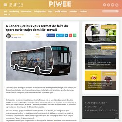 A Londres, ce bus vous permet de faire du sport sur le trajet domicile-travail