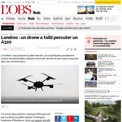 Londres : un drone a failli percuter un A320 - L'Obs