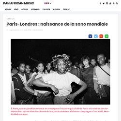 Paris-Londres: naissance de la sono mondiale