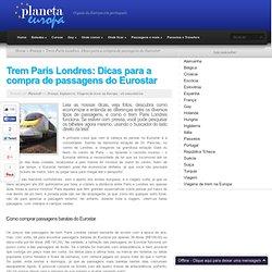 Trem Paris Londres: fotos, dicas e passagens do Eurostar