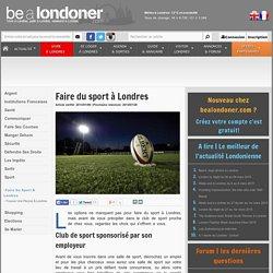 Vivre à Londres - Au quotidien- Sport - Faire du sport a londres