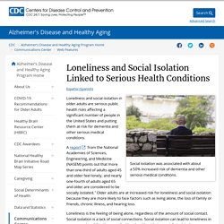 Loneliness and Social Isolation Linked to Serious Health Conditions