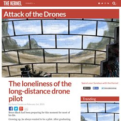 The loneliness of the long-distance drone pilot