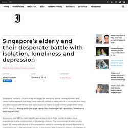 Singapore's elderly and their desperate battle with isolation, loneliness and depression – The Independent News