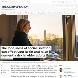 Loneliness of social isolation and dementia in the elderly