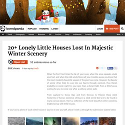 20+ Lonely Little Houses Lost In Majestic Winter Scenery