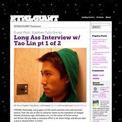 Long Ass Interview w/ Tao Lin pt 1 of 2