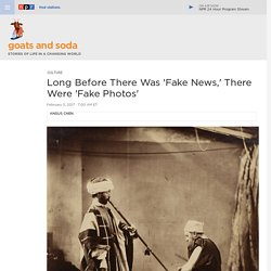 Long Before There Was 'Fake News,' There Were 'Fake Photos' : Goats and Soda