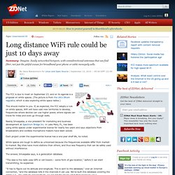 Long distance WiFi rule could be just 10 days away