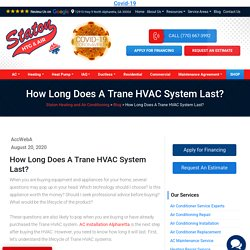 How Long Does A Trane HVAC System Last?