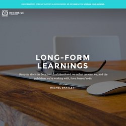 Long-Form Learnings - Immersive