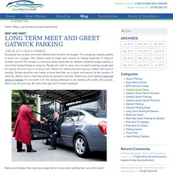 Long Term Meet and Greet Gatwick Parking -