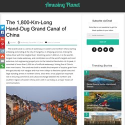 The 1,800-Km-Long Hand-Dug Grand Canal of China